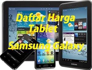 daftar harga tablet samsung galaxy terbaru