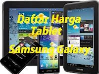 Daftar Harga Tablet Samsung Galaxy Terbaru Mei 2017