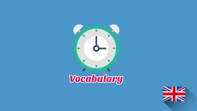 Kosakata Bahasa Inggris Keterangan Waktu Disertai Gambar, Audio Dan Pronunciation