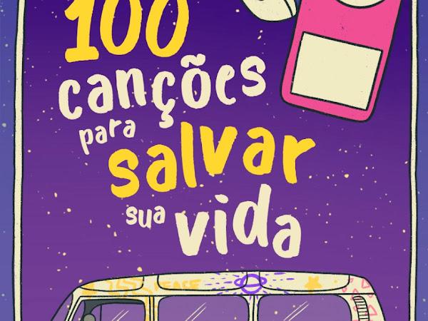 [Resenha]:  100 CANÇÕES PARA SALVAR SUA VIDA — de Camila Dornas