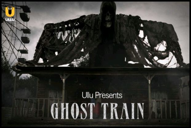 Ghost Train Ullu Originals Web Series Download or Watch