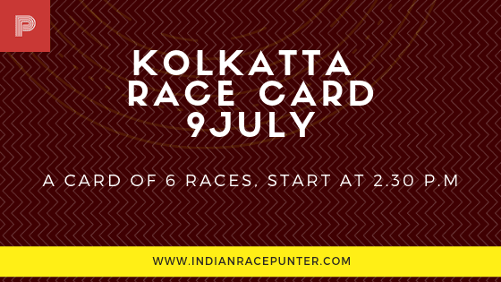 Kolkatta Race Card 9 July, trackeagle, track eagle, racingpulse, racing pulse