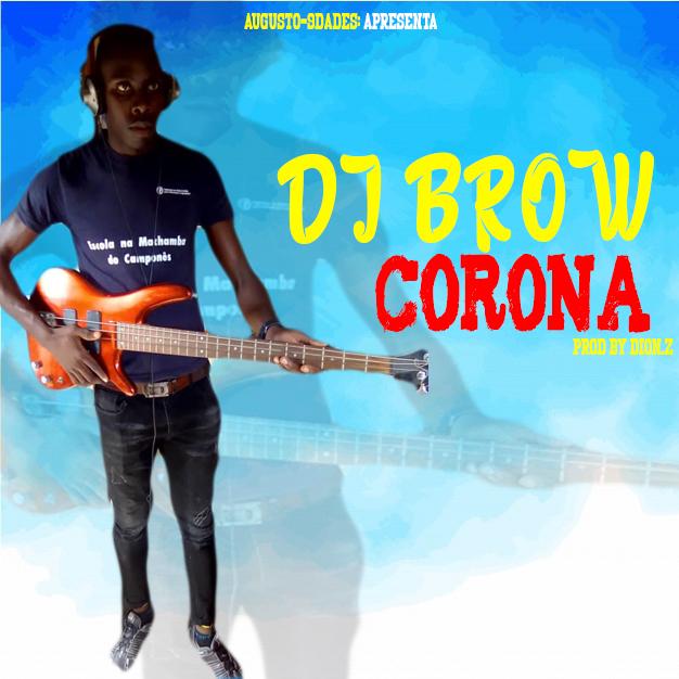 DJ Brown - Corona  ( 2021 ) [DOWNLOAD]