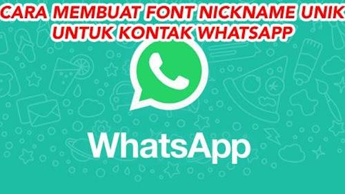 Cara Membuat Font Nickname Unik untuk Kontak WhatsApp