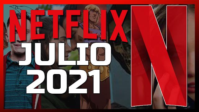 🔴 TODOS los Estrenos de NETFLIX Julio 2021