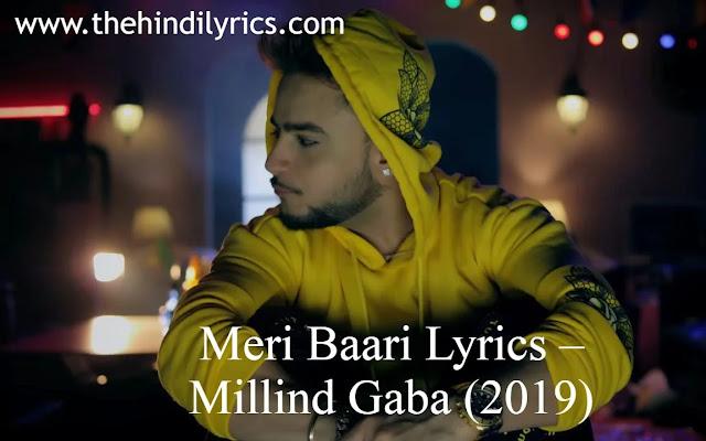 Meri Baari Lyrics – Millind Gaba (2019)