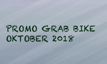 promo grab bike Oktober 2018, promo grabbike Oktober 2018, promo grab bike October 2018
