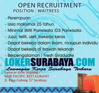 Open Recruitment at Nur Pacific Restaurant Surabaya Mei 2019 Terbaru