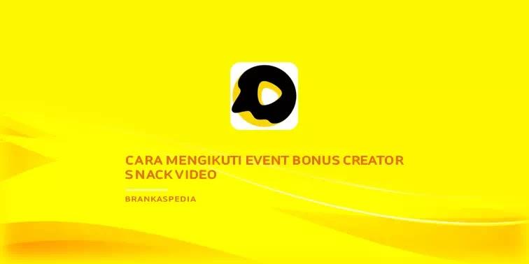 Cara Ikut Event Bonus Creator Snack Video