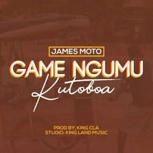 Download Mp3 | James Moto - Game Ngumu Kutoboa