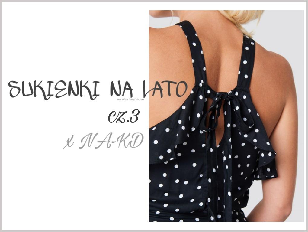 Summer dress x NAKD czyli idealne sukienki na lato