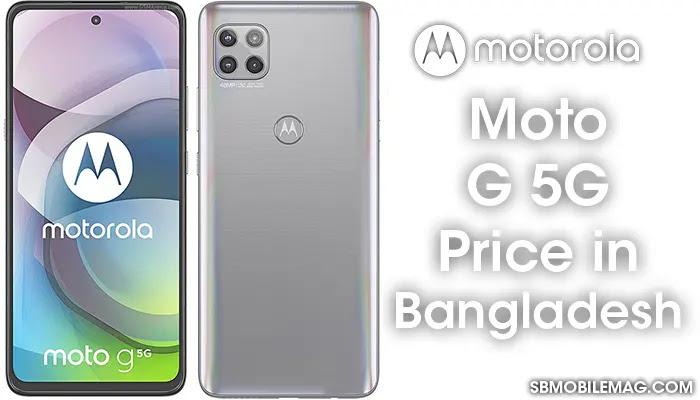 Motorola Moto G 5G, Motorola Moto G 5G Price, Motorola Moto G 5G Price in Bangladesh