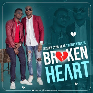 Elisher Cyril - Broken Heart (feat. Twenty Fingers)