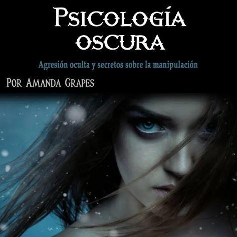 Psicología oscura: agresión oculta y secretos sobre la manipulación (Audiolibro)
