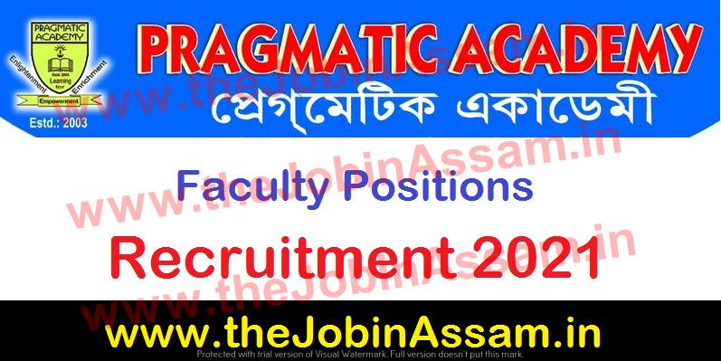 Pragmatic Academy Rangia Recruitment 2021: Apply for 03 Faculty Vacancies