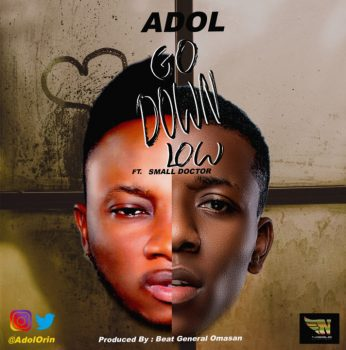 Adol Ft. Small Doctor – Go Down Low (Mp3) - Teelamford.com