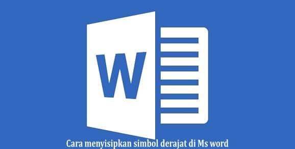 Cara Menyisipkan Simbol Derajat di Microsoft Word Cara Menyisipkan Simbol Derajat di Microsoft Word
