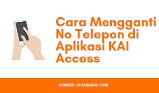 Cara Mudah Mengganti No Telepon di Aplikasi KAI Access