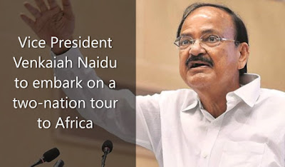 Vice President Venkaiah Naidu to embark on a two-nation tour to Africa