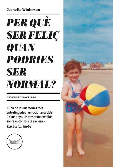 Per què ser feliç quan podries ser normal?