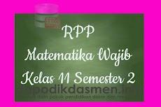 RPP Matematika Wajib Kelas 11 SMA MA Semester 2 Revisi Terbaru 2019-2020