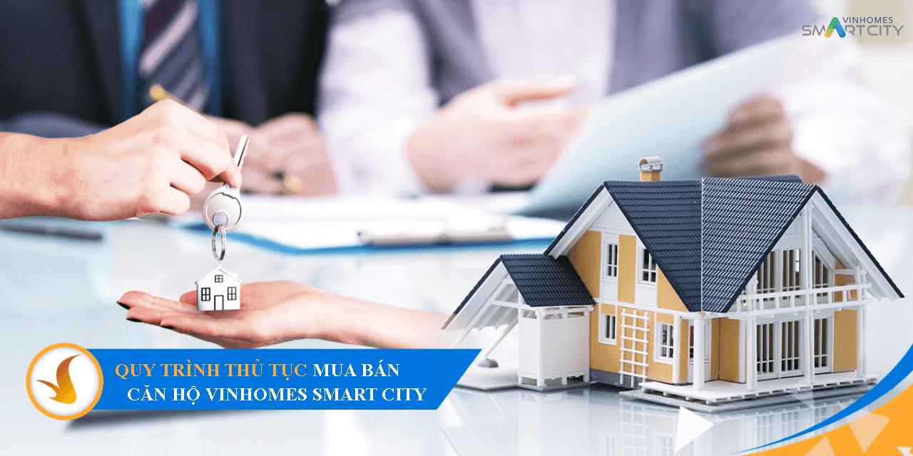 Quy trình mua bán căn hộ Vinhomes Smart City