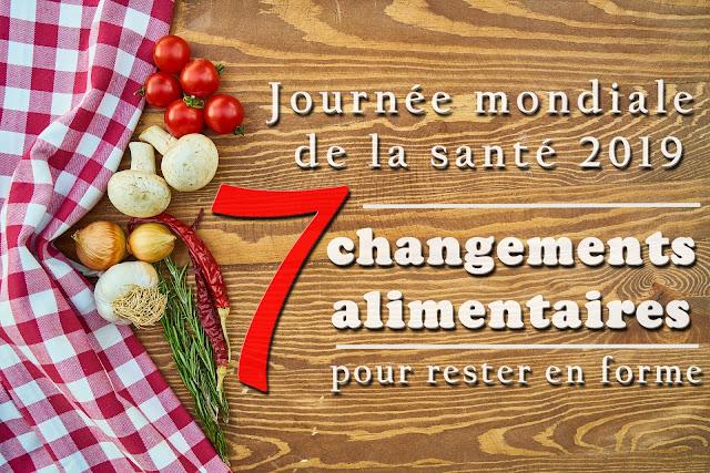 Journée mondiale de la santé 2019: 7 changements alimentaires pour rester en forme