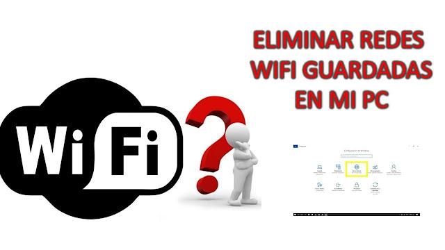 para eliminar una red wifi solo debes entrar al administrador de redes en windows 10 buscar la red que no quieres en el equipo y eliminarla