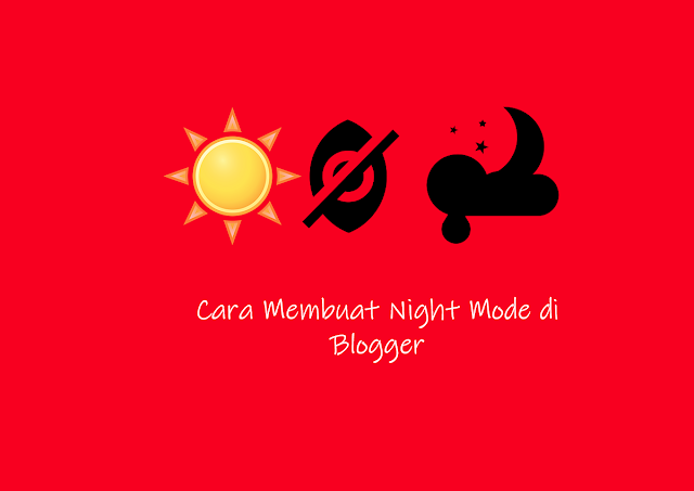 Cara Membuat Night Mode css di Blogger