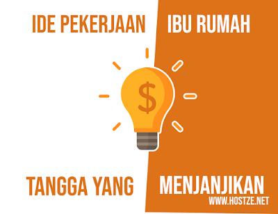 Ide Pekerjaan Ibu Rumah Tangga yang Menjanjikan - hostze.net