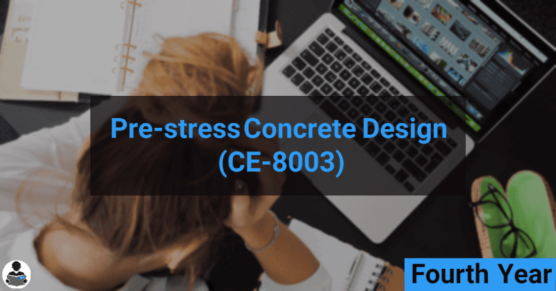 Pre-stress Concrete Design-II (CE-8003) RGPV notes CBGS Bachelor of engineering