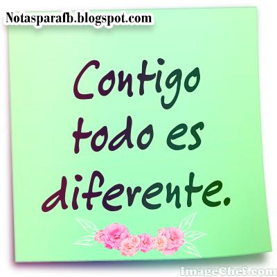 Contigo todo es diferente amor