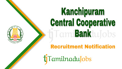 Kanchipuram Central Cooperative Bank Recruitment notification 2019, govt jobs in tamilnadu, bank jobs,