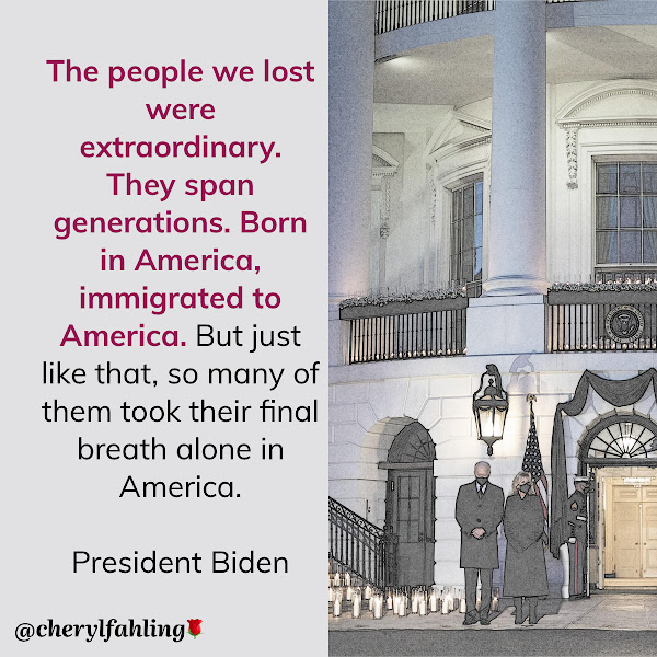 The people we lost were extraordinary. They span generations. Born in America, immigrated to America. But just like that, so many of them took their final breath alone in America. — President Biden