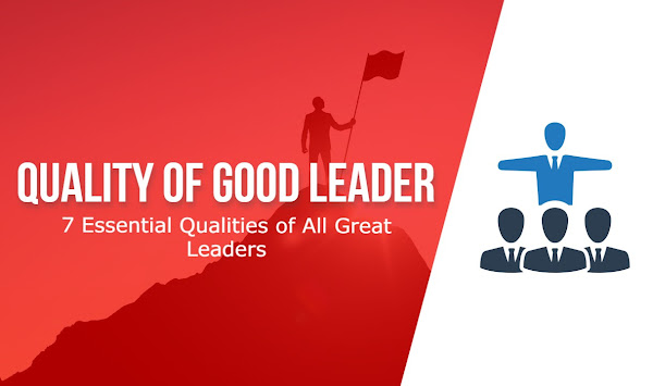 What Are the Quality of Good Leader?   7 Essential Qualities