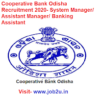 Cooperative Bank Odisha Recruitment 2020, System Manager, Assistant Manager, Banking Assistant