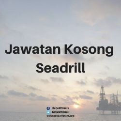 Jawatan Kosong Offshore Oil & Gas Seadrill Limited