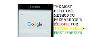 The most effective method to Prepare Your Website for Google Mobile-First Indexing