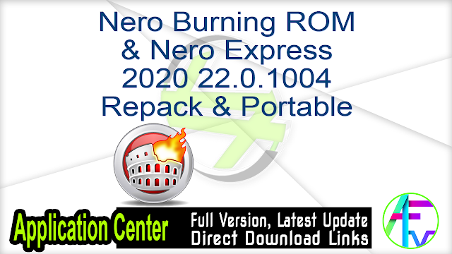 Nero Burning ROM & Nero Express 2020 22.0.1004 Repack & Portable