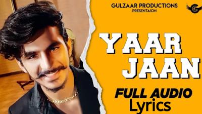 YAAR JAAN LYRICS | GULZAAR CHHANIWALA NEW SONG 2019