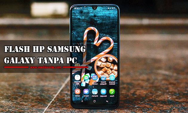 Cara Flash Hp Samsung Galaxy Tanpa PC