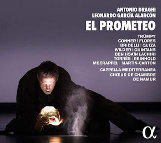 Antonio Draghi El Prometeo; Capella Mediterranea, Choeur de Chambre de Namur, Leonardo Garcia Alarcon