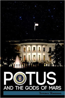 POTUS and the Gods of Mars - a science fiction thriller by Terence Shannon