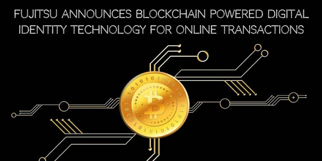 Fujitsu announces Blockchain powered Digital Identity Technology for Online Transactions