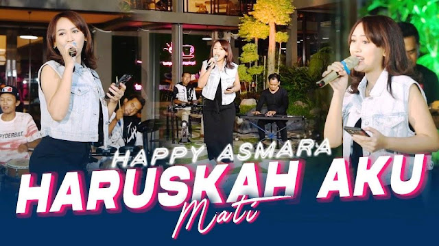 Lirik lagu Happy Asmara Haruskah Aku Mati
