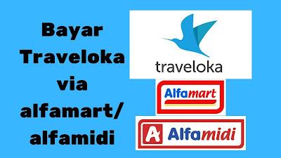 bayar traveloka lewat alfamart dan alfamidi