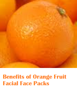 Benefits of Orange Fruit Facial Face Packs