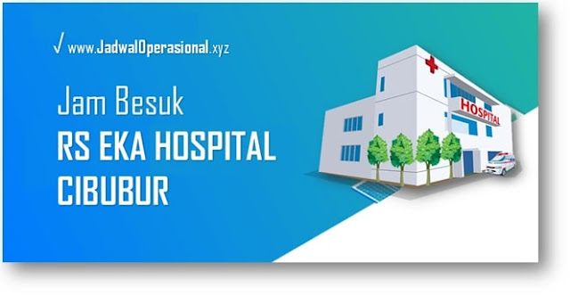 Jam Besuk RS Eka Hospital Cibubur
