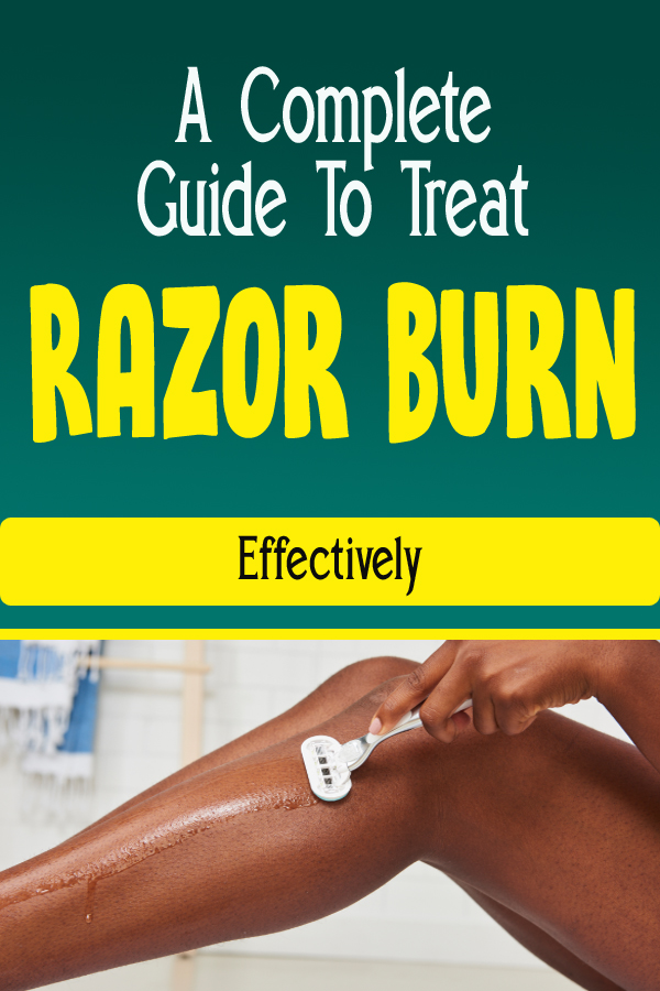 A Complete Guide To Treat Razor Burn Effectively