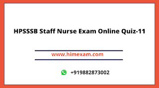 HPSSSB Staff Nurse Exam Online Quiz-11